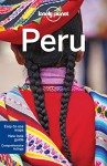Lonely Planet Peru (Travel Guide) - Lonely Planet, Carolyn McCarthy, Greg Benchwick, Alex Egerton, Phillip Tang, Luke Waterson