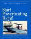 Start Powerboating Right (The Certification Series) - Timmy Larr, Dick Allsopp, Mark Smith, Joe Comeau
