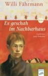 Es geschah im Nachbarhaus (German Edition) - Willi Fährmann