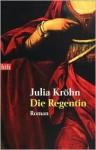 Die Regentin - Julia Kröhn
