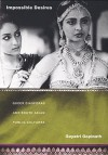 Impossible Desires: Queer Diasporas and South Asian Public Cultures - Gayatri Gopinath, J. Jack Halberstam