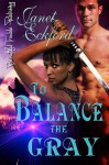 To Balance the Gray - Janet Eckford