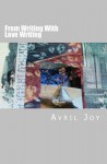 From Writing with Love Writing - Avril Joy