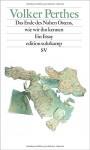 Das Ende des Nahen Ostens, wie wir ihn kennen: Ein Essay (edition suhrkamp) - Volker Perthes