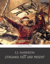 Lithuania Past and Present - E.J. Harrison