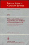 Mathematical Methods of Specification and Synthesis of Software Systems '85 - W. Bibel
