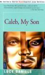 Caleb, My Son - Lucy Daniels