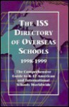 The ISS Directory of Overseas Schools 1998-1999 - Petersons Publishing