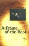 A Frame of the Book - Erin Moure