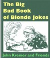 The Big Bad Book of Blonde Jokes (Quotable Books) - John Kremer