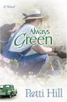 Always Green - Patti Hill