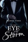 In the Eye of the Storm (Storm and Silence Saga) (Volume 2) - Robert Thier