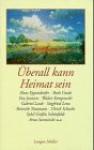 Überall kann Heimat sein - Rosemarie Fiedler-Winter, Hans Eppendorfer, Siegfried Lenz, Walter Kempowski