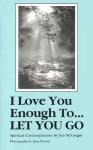 I Love You Enough To... Let You Go - Jim Mcgregor