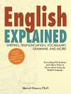 English Explained!: Writing, Pronunciation, Vocabulary, Grammar, and More! - Marcel Danesi