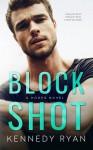 Block Shot - Kennedy Ryan