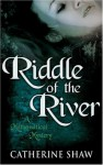 The Riddle of the River - Catherine Shaw