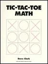 Tic-Tac-Toe Math: Grades 5-9 - David Clark