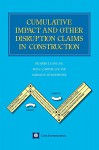 Cumulative Impact and Other Disruption Claims in Construction - Richard J. Long, Rod C. Carter, Harold E. Buddemeyer