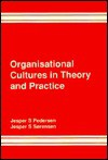 Organisational Cultures in Theory and Practice - Jesper Strandgaard Pedersen, Jesper S. S, Jesper S. Sorensen