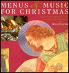 Menus and Music for Christmas: Traditional Christmas Carols, Classic Christmas Recipes, with CD - Willi Elsener, Anton Edelmann