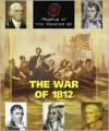 People at the Center of - The War of 1812 (People at the Center of) - Steve Otfinoski