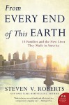 From Every End of This Earth: 13 Families and the New Lives They Made in America - Steven Roberts
