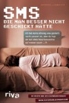SMS, die man besser nicht geschickt hätte: Die besten SMS der legendären Website www.textsfromlastnight.com (German Edition) - Ben Bator, Lauren Leto