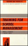 Training for School Management: Lessons from the American Experience (Bedford Way Papers) - Bruce S. Cooper, R. Wayne Shute