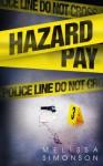 Hazard Pay - Melissa Simonson