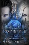 Instigated (Daywalker Academy #3) - Maya Daniels