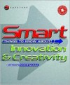 Smart Things to Know About, Smart Things to Know About Innovation & Creativity - Dennis Sherwood