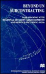 Beyond UN Subcontracting: Task-Sharing with Regional Security Arrangements and Service-Providing NGOs - Thomas G. Weiss