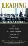 Leading After a Layoff: Five Proven Steps to Quickly Reignite Your Team's Productivity - Ray Salemi