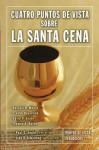 Cuatro Puntos de Vista Sobre La Santa Cena - John H. Sailhamer