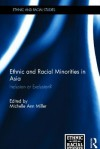 Ethnic and Racial Minorities in Asia: Inclusion or Exclusion? - Michelle Ann Miller
