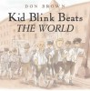 Kid Blink Beats the World - Don Brown, Don Brown