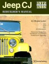 Jeep CJ Rebuilder's Manual: 1972 to 1986 - Moses Ludel