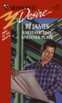 Another Time, Another Place (Man Of The Month) (Silhouette Desire) - B.J. James