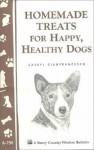 Homemade Treats for Happy, Healthy Dogs - Cheryl Gianfrancesco