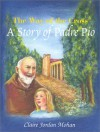 The Way of the Cross: A Story of Padre Pio - Claire Jordan Mohan