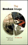 The Broken Image: Reflections on Spirituality and Culture - Pat Collins