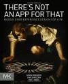 There's Not an App for That: Mobile User Experience Design for Life - Simon Robinson, Gary Marsden, Matt Jones