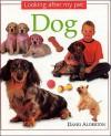 Dog: Looking After My Pet Series - David Alderton, Sarah Uttridge, Paul Bricknell, Linda Penny