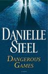 Dangerous Games: A Novel - Danielle Steel