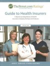 TheStreet.com Ratings' Guide to Health Insurers: A Quarterly Compilation of Health Insurance Company Ratings and Analyses - Laura Mars-Proietti