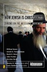 How Jewish Is Christianity?: 2 Views on the Messianic Movement - Stanley N. Gundry, John Fischer, Arnold G. Fruchtenbaum, David H. Stern, William Varner, Gershon Nerel