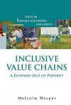Inclusive Value Chains: A Pathway Out of Poverty - Malcolm Harper