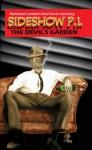 Sideshow P.I.-The Devil's Garden - Kevin Sweeney, Nathaniel Lambert