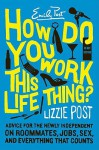 How Do You Work This Life Thing? - Lizzie Post
